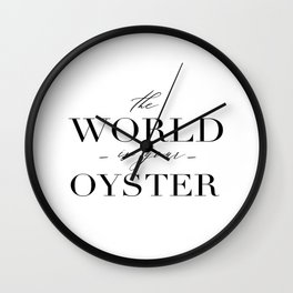 Wall Art Calligraphy Print, The World is Your Oyster Inspirational Quote for Home Decor or Gift. Pri Wall Clock