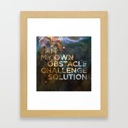 I am my own obstacle, challenge, solution. Framed Art Print