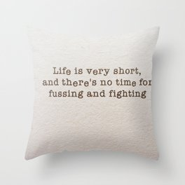 Life is very short and there's no time Throw Pillow