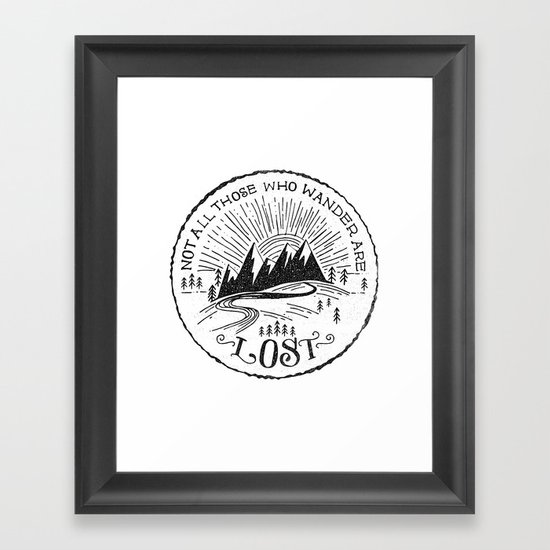 NOT ALL WHO WANDER ... Framed Art Print