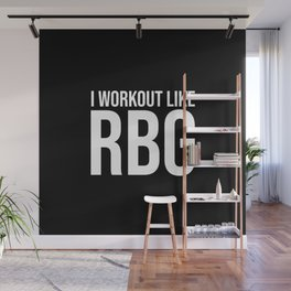 I Workout like RBG Wall Mural