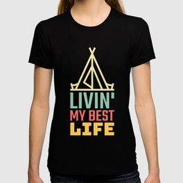 Livin My Best Life Love Living The Best Life Camping Campers T-shirt