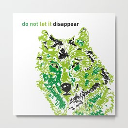 Wolf - do not let it disappear Metal Print