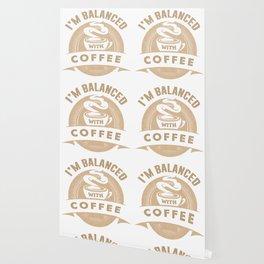 I'm Balanced With Coffee Lover Espresso Latte Design Wallpaper