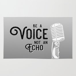 Be a Voice, Not an Echo - Speak UP!  Speak Out! Black and White Rug