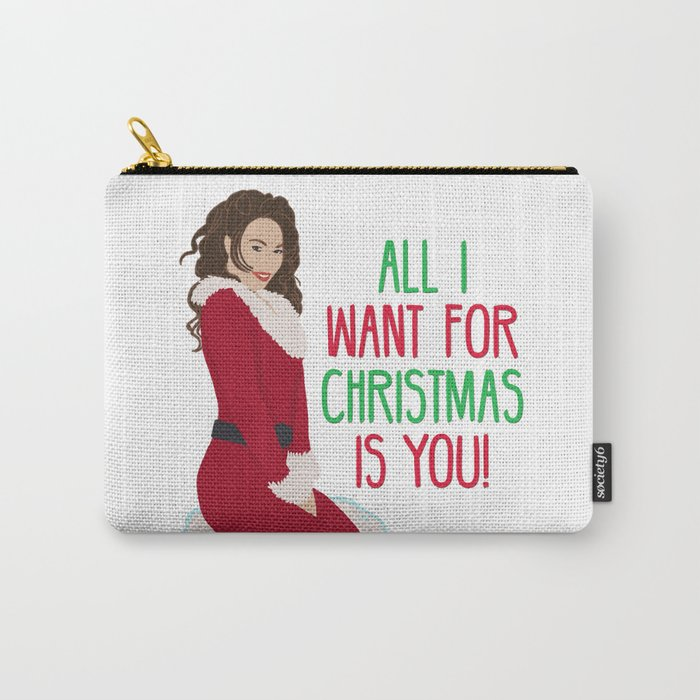 All I Want For Christmas Is You! Carry-All Pouch