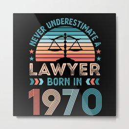 Lawyer born 1970 50th Birthday Law Gift Attorney Metal Print
