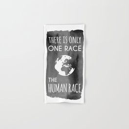 There is Only One Race. The Human Race. Hand & Bath Towel