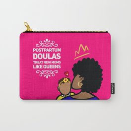 Postpartum Doulas Treat New Moms Like Queens Carry-All Pouch