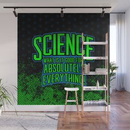 Science is Good Wall Mural