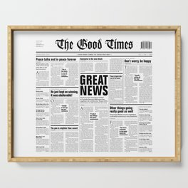 The Good Times Vol. 1, No. 1 / Newspaper with only good news Serving Tray