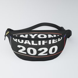 ANYONE QUALIFIED 2020 Fanny Pack