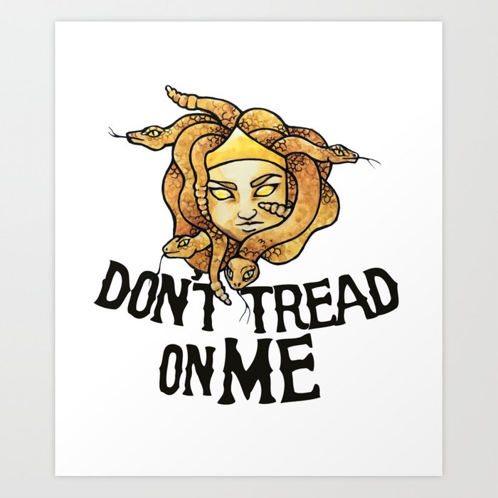 Don T Tread On Me Art Print By Ellesplanet Society6