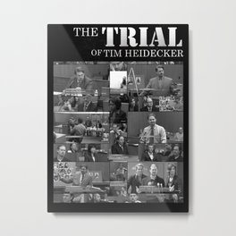 The Trial of Tim Heidecker Metal Print