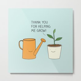 Thank you for helping me grow! Metal Print