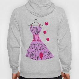 Wear Love Wherever You Go (Pink) Hoody