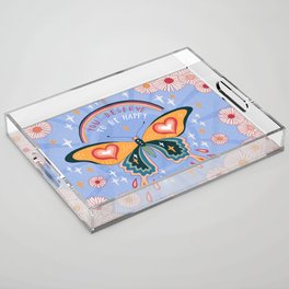 You deserve to be happy Acrylic Tray
