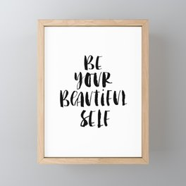 Be Your Beautiful Self modern black and white minimalist typography home room wall decor Framed Mini Art Print
