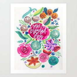 Have a Blessed Day Watercolor Florals Art Print