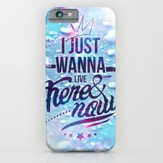 Here and now iPhone 6s Slim Case