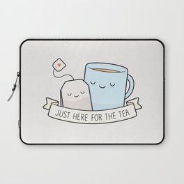 Just Here For The Tea Laptop Sleeve