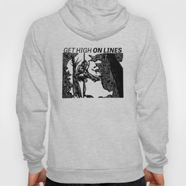 GET HIGH ON LINES Hoody