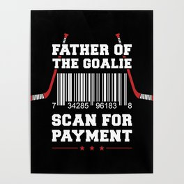 Father Of The Goalie - Hockey Player Poster