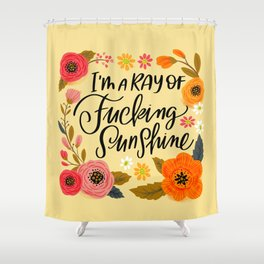 Pretty Swe*ry: I'm a Ray of Fucking Sunshine Shower Curtain
