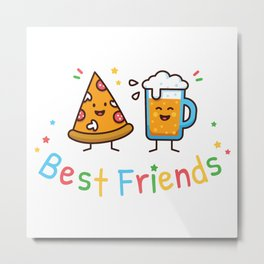 Best Friends - Pizza and Beer Food Cute Characters Metal Print