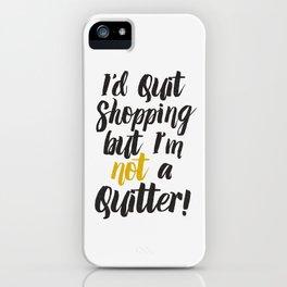 I'd quit, but... iPhone Case