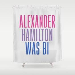 Alexander Hamilton Was Bi #2 Shower Curtain