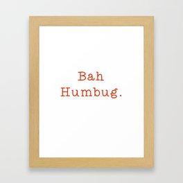 Bah Humbug. Framed Art Print