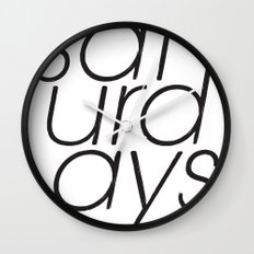 Saturdays  Wall Clock