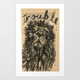 trouble, the lion Art Print