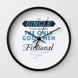 Forever single thanks to fictional characters Wall Clock