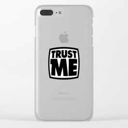 Trust me Clear iPhone Case