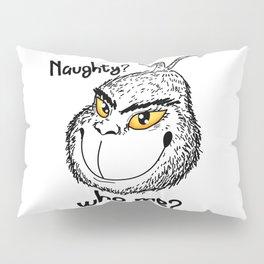 Naughty Grinch Who Me Christmas Present funny Pillow Sham
