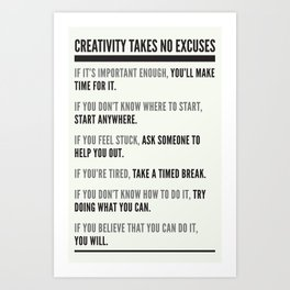 No Excuses Art Print