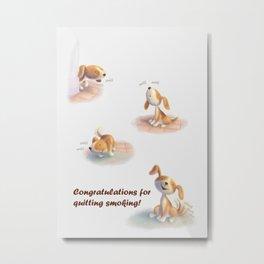 Greeting for Quitting Smoking- Dog Metal Print