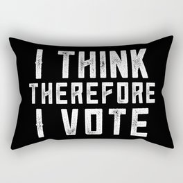 I Think Therefore I Vote (on black version) Rectangular Pillow