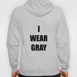 I Wear Gray - Gray Brain Cancer Ribbon Hoody