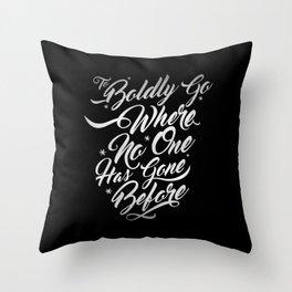To Boldly Go Throw Pillow