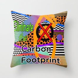 ELIMINATE THE CARBON FOOTPRINT Design Illustration Pattern Advocate Slogan Throw Pillow