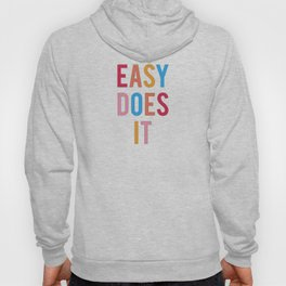 Easy Does It Hoody