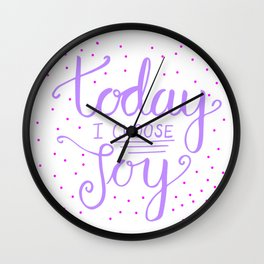 Happy Quote - Today I choose Joy Wall Clock