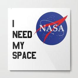 I need my nasa space Metal Print