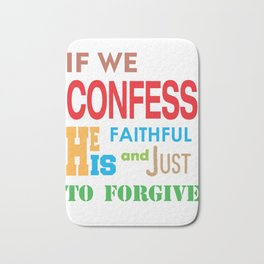 Awesome & Great Confess Tshirt If we confess Bath Mat