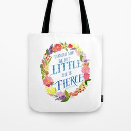 She is Little and Fierce  Tote Bag