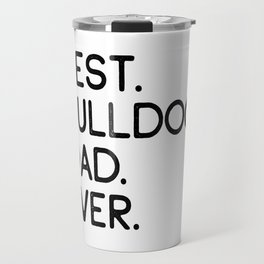 Best Bulldog Dad Ever Dog Master Owner Lover Gift Travel Mug