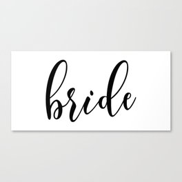 Black and White Bride Typography Script Wedding Design Canvas Print